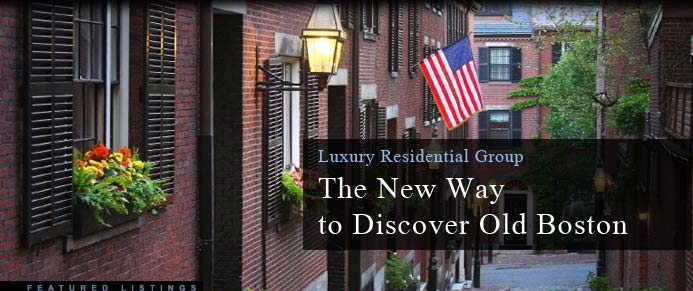 Luxury Residential Group: The New Way to Discover Old Boston (featured listings)